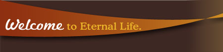 Welcome to Eternal Life